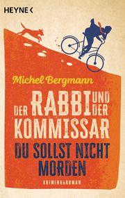 Der Rabbi und der Kommissar: Du sollst nicht morden Bergmann, Michel 9783453441293