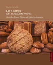 Der Sauerteig - Das unbekannte Wesen Stoldt, Martin Pöt 9783818608095