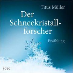 Der Schneekristallforscher Müller, Titus 9783863340339