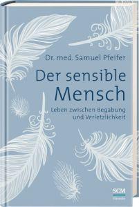 Der sensible Mensch Pfeifer, Samuel (Dr. med.) 9783775154000