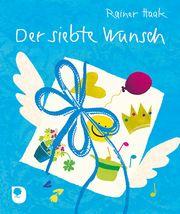 Der siebte Wunsch Haak, Rainer 9783869176840