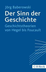 Der Sinn der Geschichte Baberowski, Jörg 9783406669170