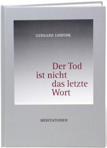 Der Tod ist nicht das letzte Wort Lohfink, Gerhard 9783941290013