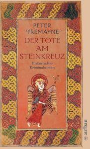 Der Tote am Steinkreuz Tremayne, Peter 9783746615271