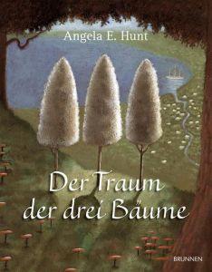 Der Traum der drei Bäume Hunt, Angela E 9783765556616