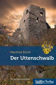 Der Uttenschwalb Böckl, Manfred 9783866467583