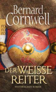 Der weiße Reiter Cornwell, Bernard 9783499242830