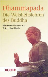 Dhammapada - Die Weisheitslehren des Buddha Munish B Schiekel 9783451068560