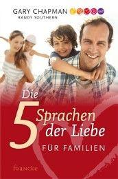 Die 5 Sprachen der Liebe für Familien Chapman, Gary/Southern, Randy 9783868276954