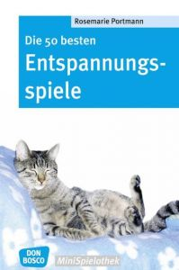 Die 50 besten Entspannungsspiele Portmann, Rosemarie 9783769815313