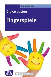Die 50 besten Fingerspiele Diepmann, Rita 9783769819991