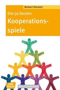 Die 50 besten Kooperationsspiele Stockert, Norbert 9783769820010
