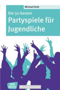 Die 50 besten Partyspiele für Jugendliche Krah, Michael 9783769818468