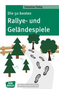 Die 50 besten Rallye- und Geländespiele Fiebig, Sebastian 9783769823592