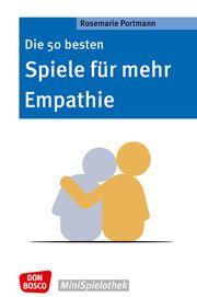 Die 50 besten Spiele für mehr Empathie Portmann, Rosemarie 9783769824971