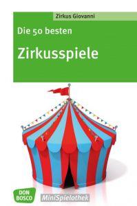 Die 50 besten Zirkusspiele Traumann, Volker 9783769822908