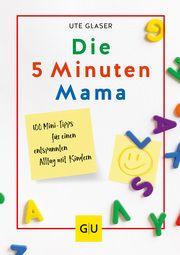 Die 5-Minuten-Mama Glaser, Ute 9783833878893