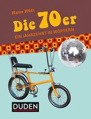 Die 70er Hütt, Hans 9783411742448
