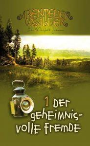 Die Abenteuerwälder - Der geheimnisvolle Fremde Johnson, Lois W 9783893975914