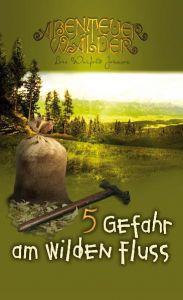Die Abenteuerwälder - Gefahr am wilden Fluss Johnson, Lois Walfrid 9783893975952