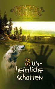 Die Abenteuerwälder - Unheimliche Schatten Johnson, Lois Walfrid 9783893975938