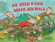 Die Affen rasen durch den Wald Karoline Grunske 9783359030119