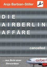 Die Air Berlin Affäre Barbian-Stiller, Anja 9783961330522