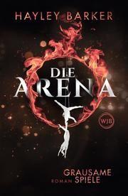 Die Arena: Grausame Spiele Barker, Hayley 9783805200486