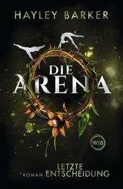 Die Arena: Letzte Entscheidung Barker, Hayley 9783805200493