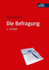 Die Befragung Scholl, Armin (Prof. Dr.) 9783825249984