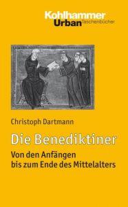 Die Benediktiner Dartmann, Christoph 9783170214194