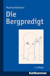 Die Bergpredigt Köhnlein, Manfred 9783170221406
