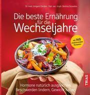 Die beste Ernährung für die Wechseljahre Zierden, Irmgard/Snowdon, Bettina 9783432112022