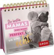 Die besten Mamas sind nicht perfekt, sie sind echt.  9783848522293