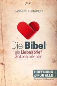 Die Bibel als Liebesbrief Gottes erleben Biblica Inc 9783038483816