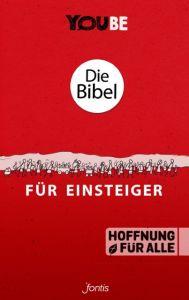 Die Bibel für Einsteiger (YOUBE Edition) Fontis - Brunnen Basel/Biblica Inc 9783038483885