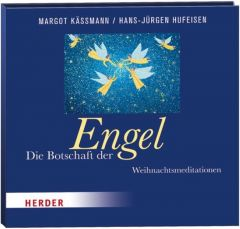Die Botschaft der Engel Käßmann, Margot/Hufeisen, Hans-Jürgen 9783451319952