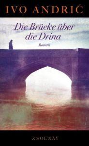 Die Brücke über die Drina Andric, Ivo 9783552057777