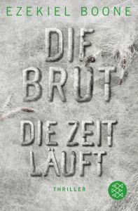 Die Brut - Die Zeit läuft Boone, Ezekiel 9783596035830