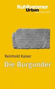 Die Burgunder Kaiser, Reinhold 9783170162051