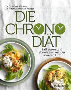 Die Chronodiät Fauteck, Jan-Dirk (Dr.)/Platzer, Thomas Michael (Dr.) 9783850339889