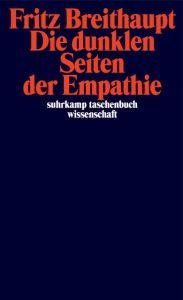 Die dunklen Seiten der Empathie Breithaupt, Fritz 9783518297964