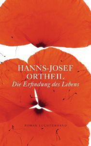 Die Erfindung des Lebens Ortheil, Hanns-Josef 9783630872964