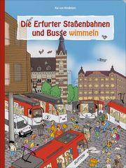 Die Erfurter Straßenbahnen und Busse wimmeln Kindleben, Kai von 9783963030475