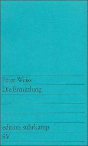 Die Ermittlung Weiss, Peter 9783518106167