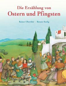 Die Erzählung von Ostern und Pfingsten Oberthür, Rainer 9783522305242