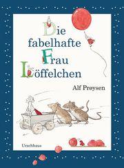 Die fabelhafte Frau Löffelchen Prøysen, Alf 9783825151867
