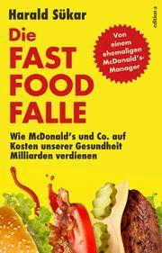 Die Fast Food Falle Sükar, Harald 9783990013434