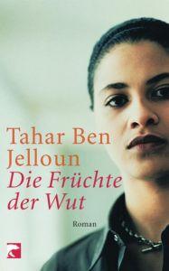 Die Früchte der Wut Ben Jelloun, Tahar 9783833304910