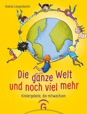 Die ganze Welt und noch viel mehr Langenbacher, Andrea 9783579071749